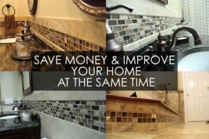 Improve you home, save money