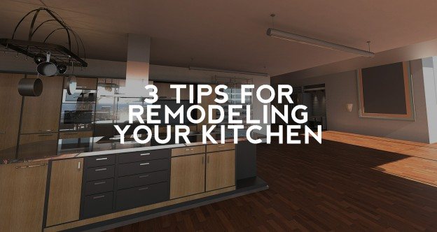 3 Tips for Kitchen Remodeling